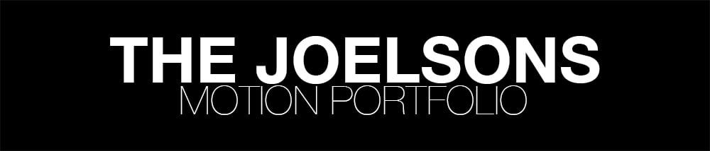 The Joelsons Motion Portfolio