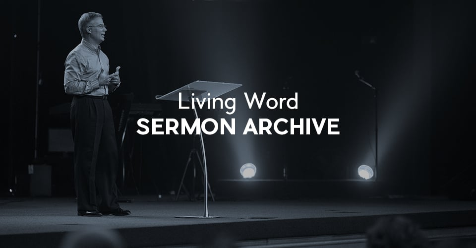 Living Word Sermon Archive