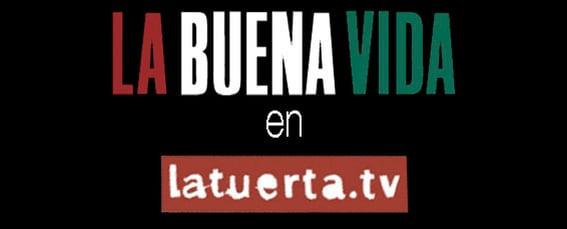 La Buena Vida en latuerta.tv