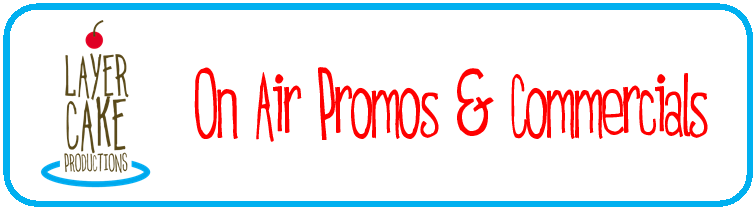 On-Air Promos & Commercials