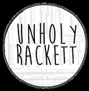 Unholy Rackett