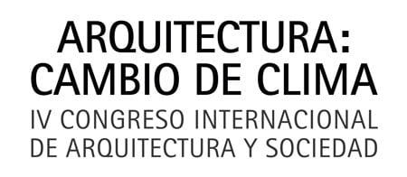 IV Congreso Internacional Arquitectura: Cambio de Clima