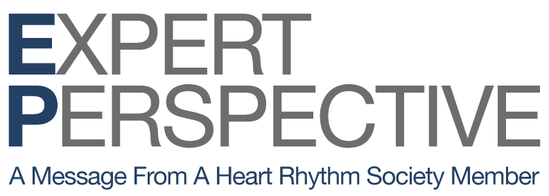 Expert Perspective: A Message From A Heart Rhythm Society Member