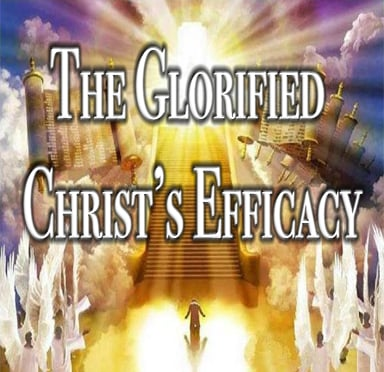 The Glorified Christ's Efficacy - Preaching Festival 2017