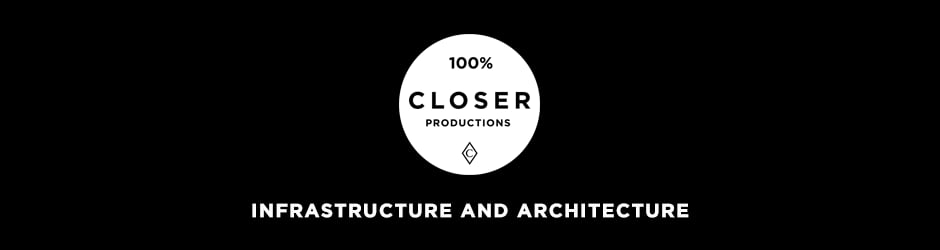 Closer Productions Infrastructure and Architecture