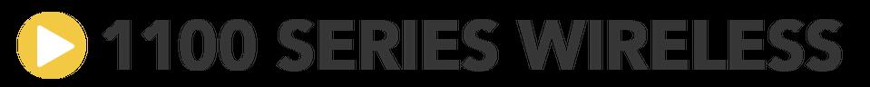 1100 Series Wireless