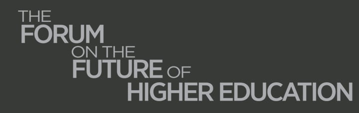 THE FORUM ON THE FUTURE OF HIGHER EDUCATION