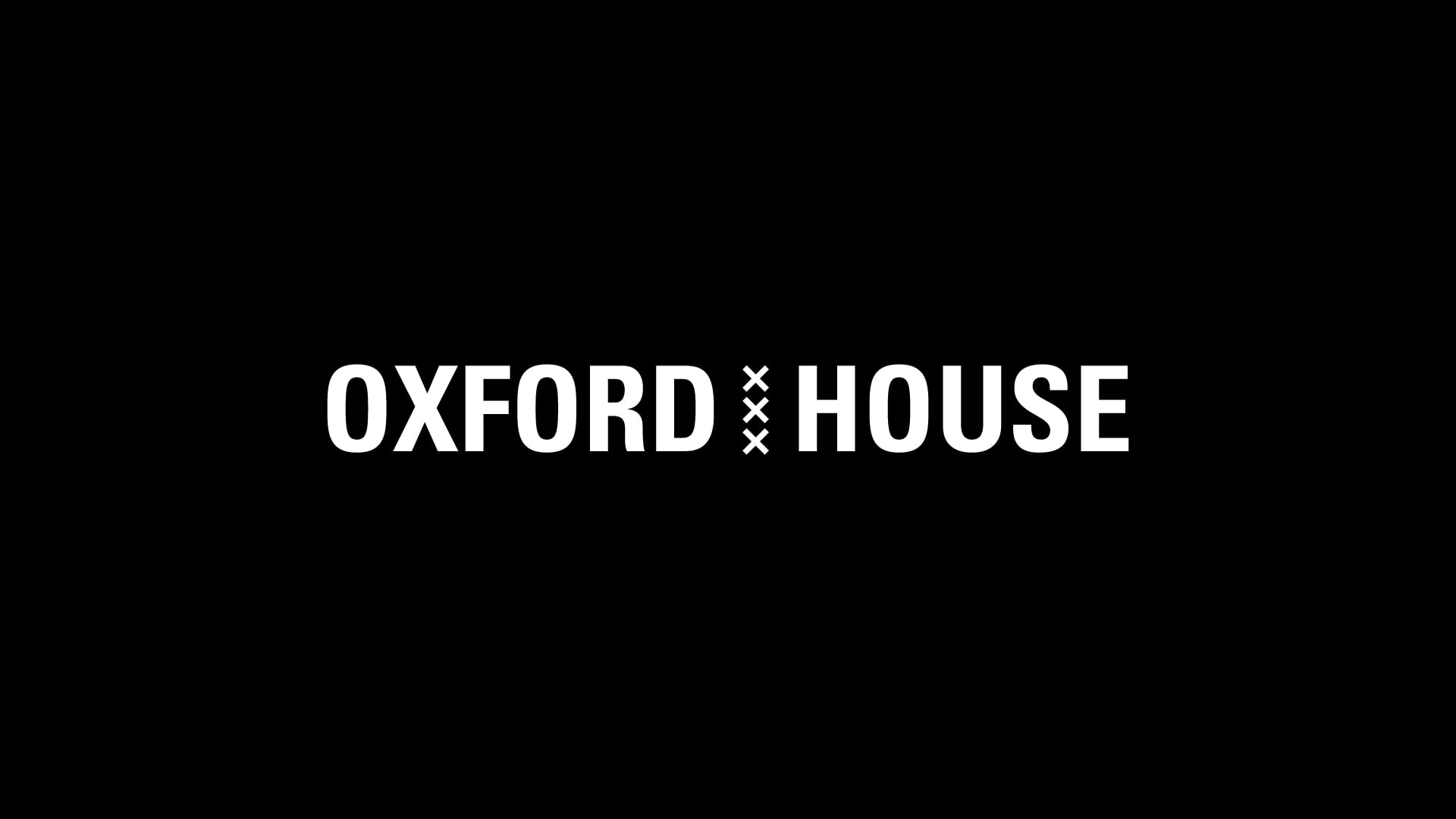 CHECK OXFORDHOUSE.NL FOR OUR LATEST PROJECTS