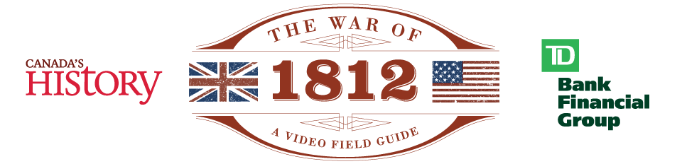 The War of 1812 - A Video Field Guide