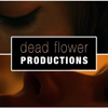 Dead Flower Productions