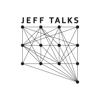 Jeff Talks