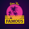 Better Than Famous