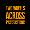 Two Wheels Across Productions