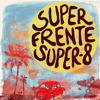Super Frente, Super-8