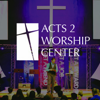 Acts 2 Worship Center