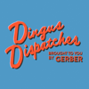 Dingus Dispatches