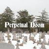 Perpetual Doom
