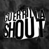 Guerrilla Shout