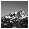 The Whistles