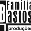 Familia Bastos Produções