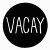 VACAY