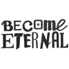 Become Eternal