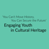 Engaging Youth in Heritage