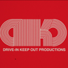 DRIVE-IN/KEEP OUT Productions