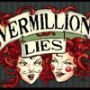 Vermillion Lies