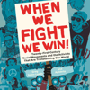 When We Fight, We Win!