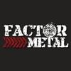 Factor Metal