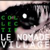 collectif le nomade village