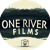 ONE RIVER FILMS