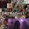 F#@K I Love U