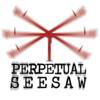 PERPETUAL SEESAW