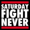 Saturday Fight Never
