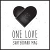 One Love Skate Magazine