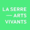 LA SERRE - arts vivants