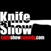 Knife Show Comedy
