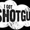 igotshotgun