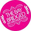 The Bay Bridged