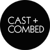 CAST + COMBED
