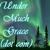 Under Much Grace