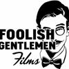 Foolish Gentlemen Films