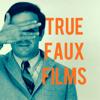 true/faux films