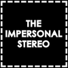The Impersonal Stereo