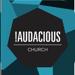 !Audacious Church