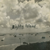 MIGHTY ISLAND