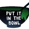 Put It In The Bowl