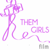 Them Girls Film